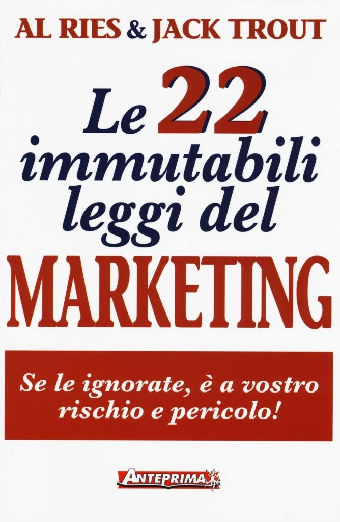 Le 22 immutabili leggi del marketing di Al Ries e Jack Trout